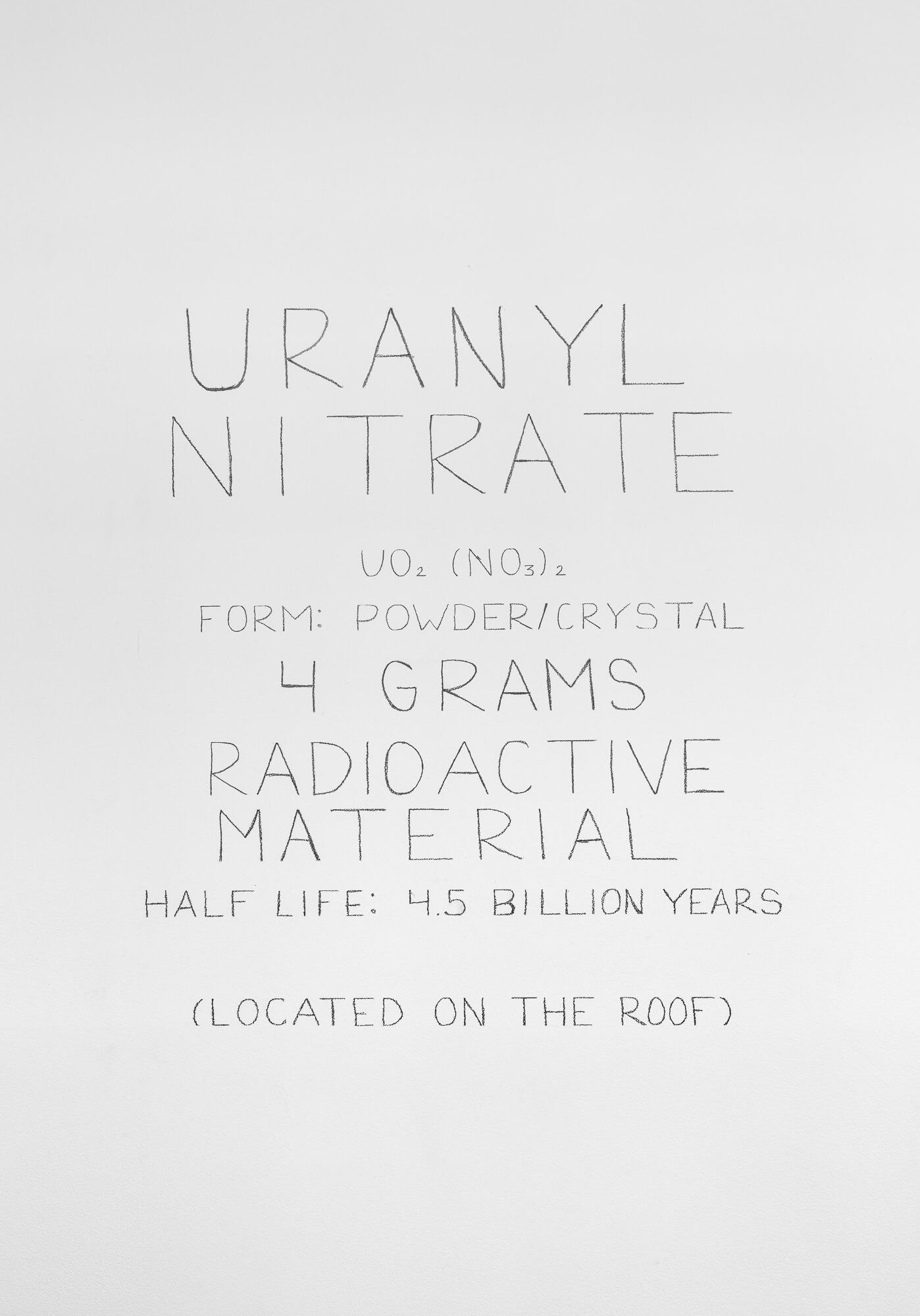 Robert Barry Uranyl Nitrate (UO2(NO3)2) Harald Szeemann Grandfather A Pioneer Like Us